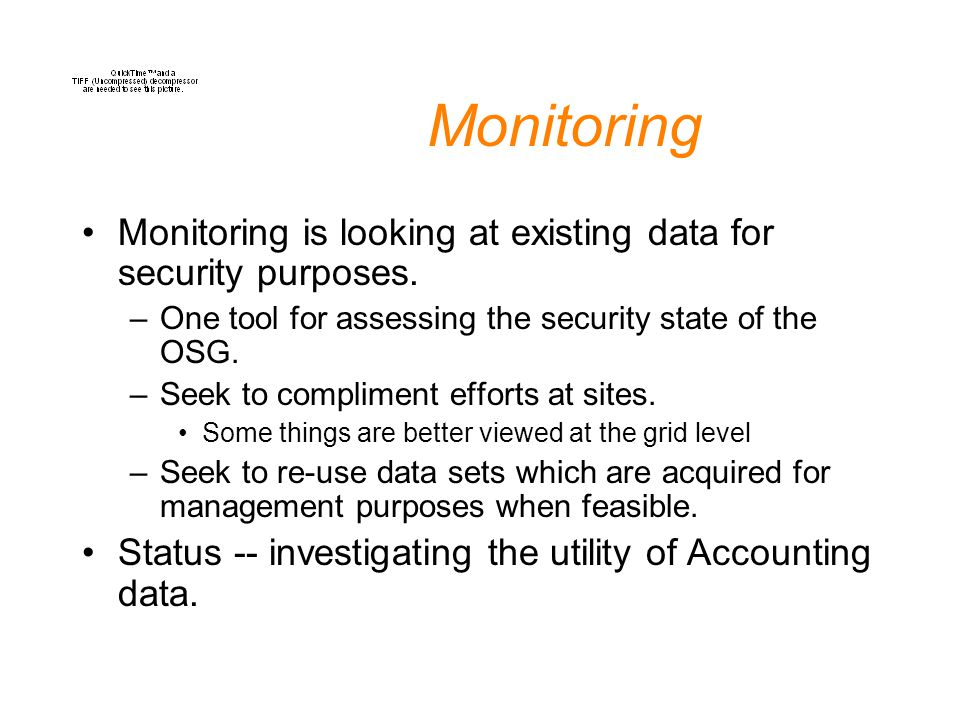 Monitoring Monitoring is looking at existing data for security purposes.