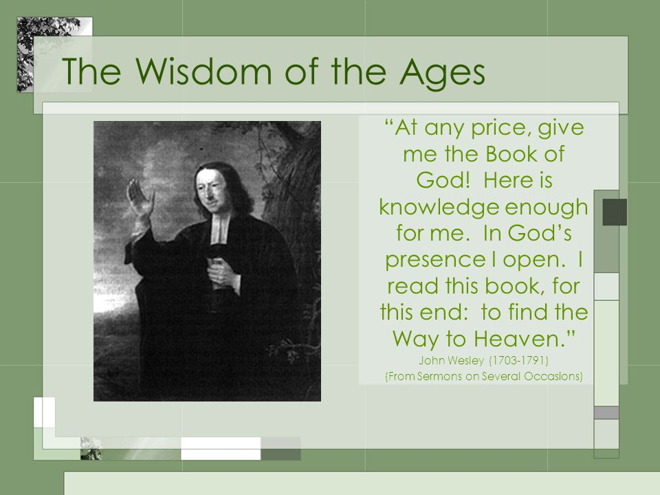 The Wisdom of the Ages At any price, give me the Book of God.