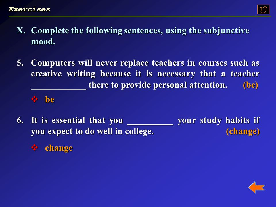 X.Complete the following sentences, using the subjunctive mood.