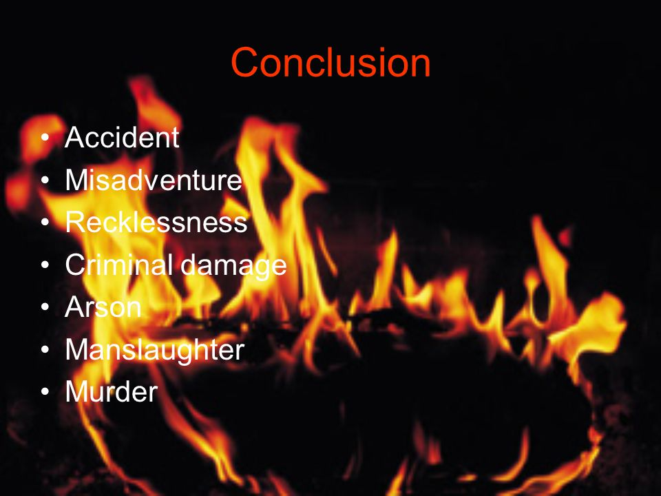Negligent or Reckless Fire Setting 75% inappropriate attitudes and behaviour 40 % caused by careless or risky use of materials which caught fire
