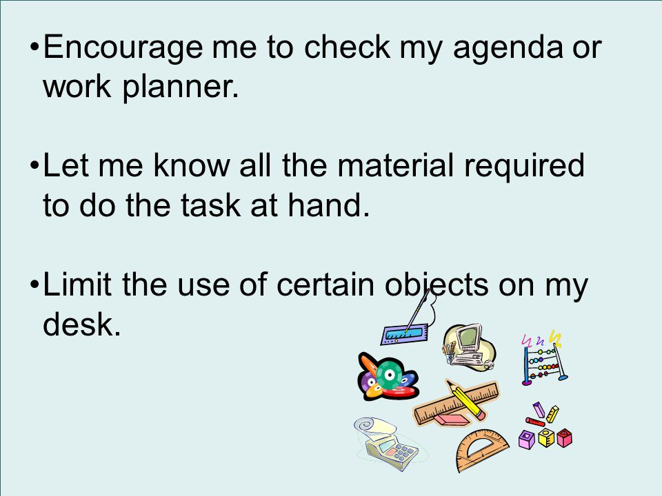 Encourage me to check my agenda or work planner.