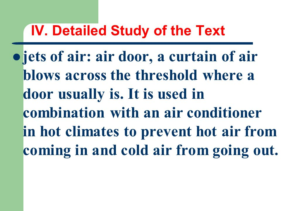 IV. Detailed Study of the Text jets of air: air door, a curtain of air blows across the threshold where a door usually is. It is used in combination w