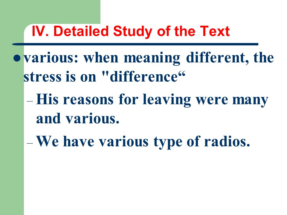 IV. Detailed Study of the Text various: when meaning different, the stress is on