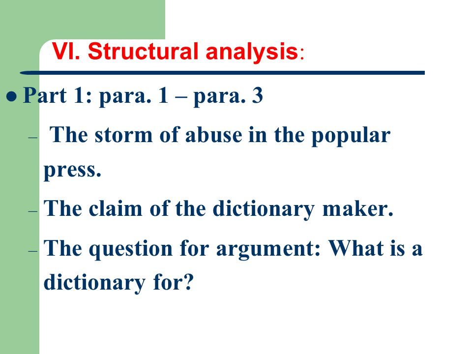 VI. Structural analysis : Part 1: para. 1 – para. 3 – The storm of abuse in the popular press. – The claim of the dictionary maker. – The question for