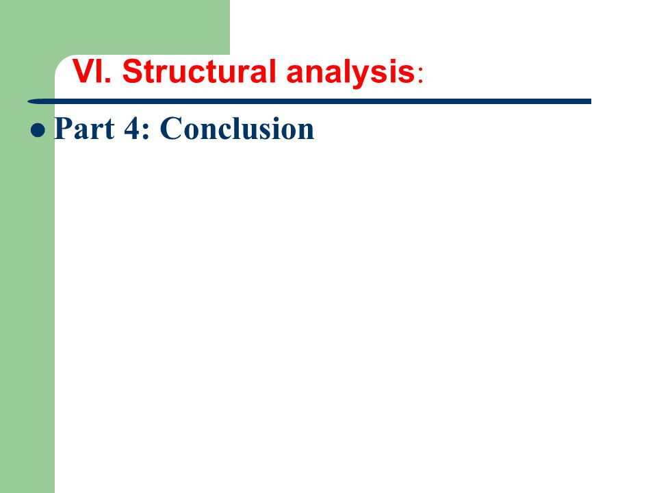 VI. Structural analysis : Part 4: Conclusion