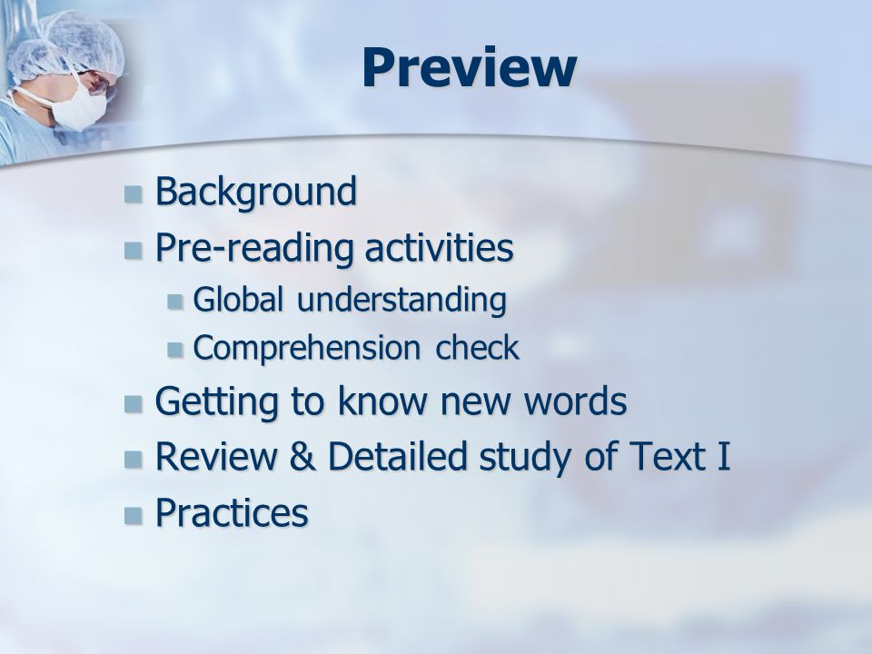 Preview Background Background Pre-reading activities Pre-reading activities Global understanding Global understanding Comprehension check Comprehensio