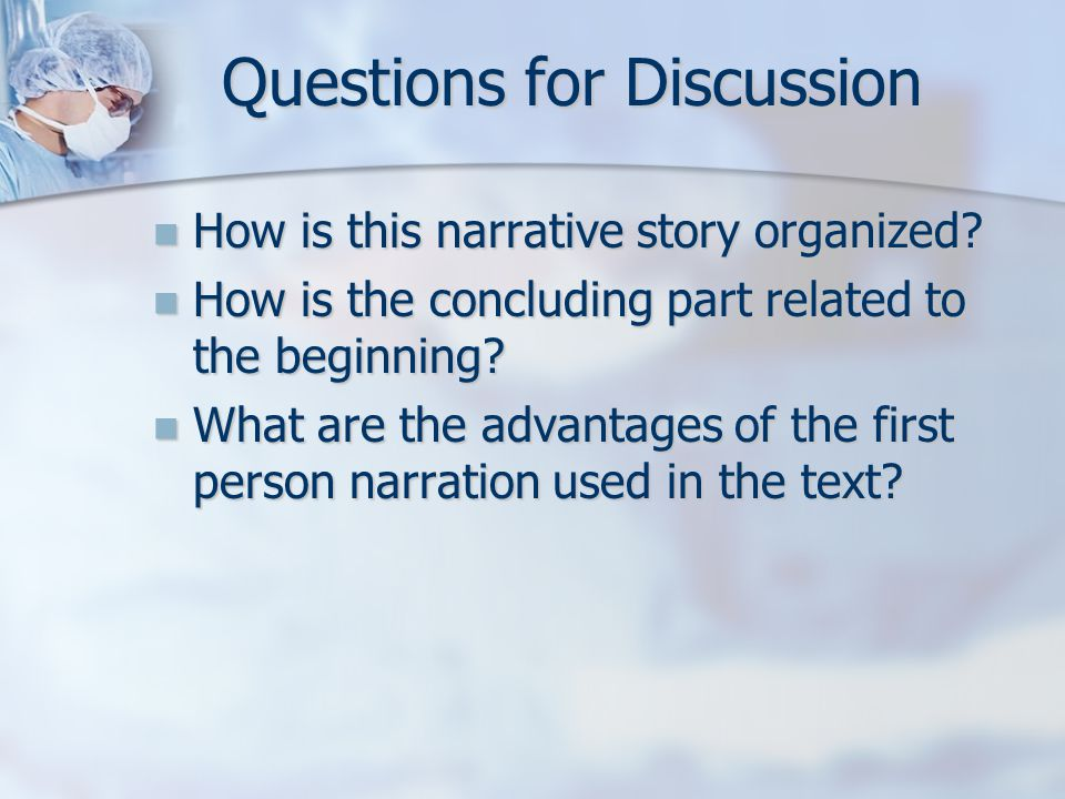 Questions for Discussion How is this narrative story organized.