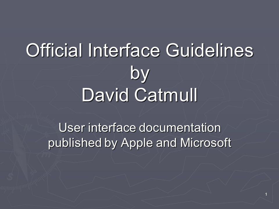 1 Official Interface Guidelines by David Catmull User interface documentation published by Apple and Microsoft
