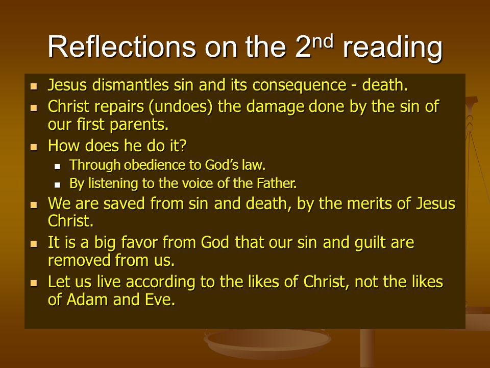Reflections on the 2 nd reading Jesus Jesus dismantles sin and its consequence - death.
