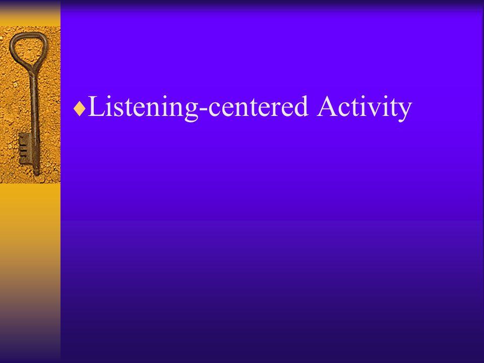  Listening-centered Activity