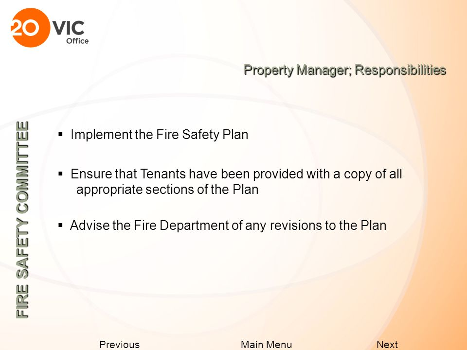 Next Previous Main Menu FIRE SAFETY COMMITTEE Organization Chart Maintenance Staff Building Operators 3 rd Party Security Building Operations Manager Tenants One Queen/20 Richmond Assistant Fire WardensStair Wardens Floor Fire WardensManager Security & Life Safety Property Manager