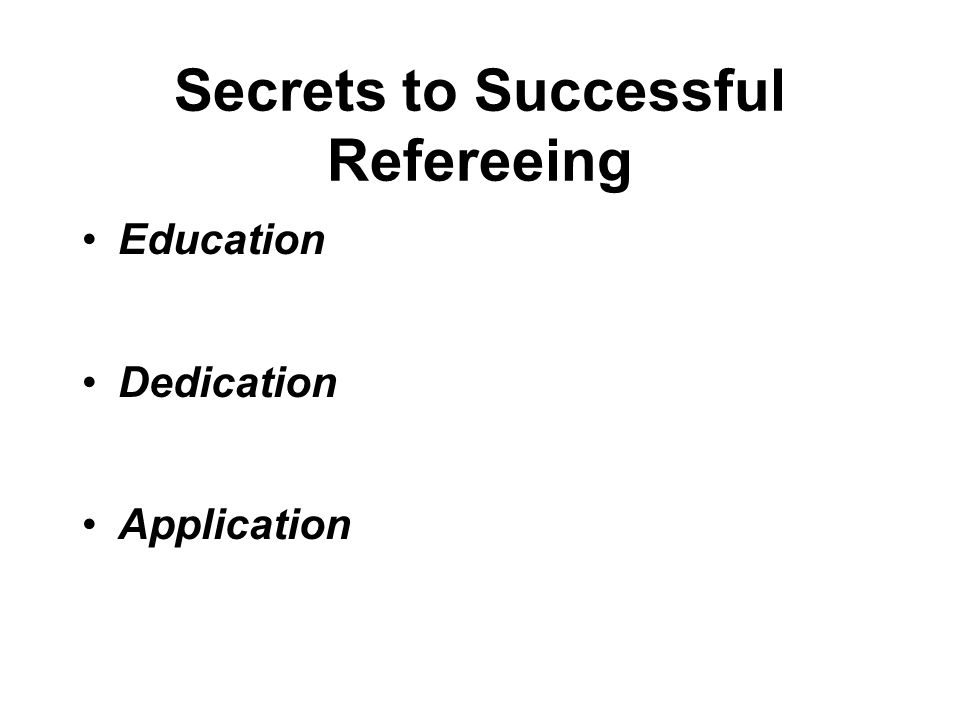 Secrets to Successful Refereeing Education Dedication Application