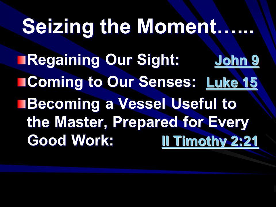 Seizing the Moment…...