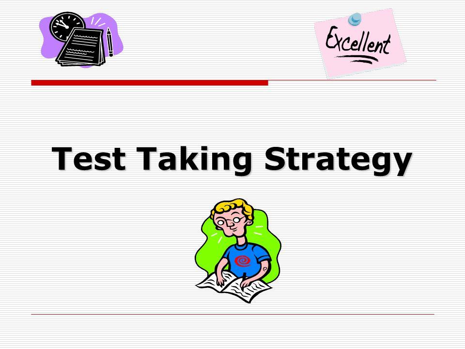Test Taking Strategy + Effort = Success