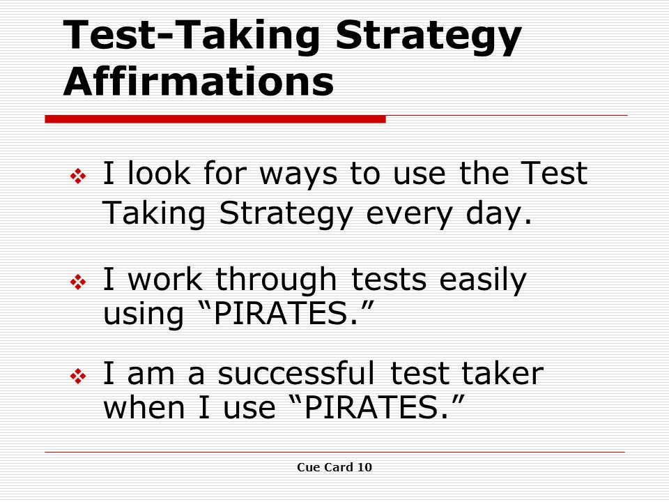 Cue Card 10 Test-Taking Strategy Affirmations  I look for ways to use the Test Taking Strategy every day.
