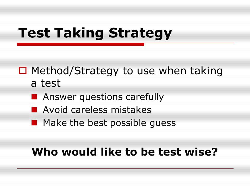 Study + Test Taking Strategy = GOOD GRADES