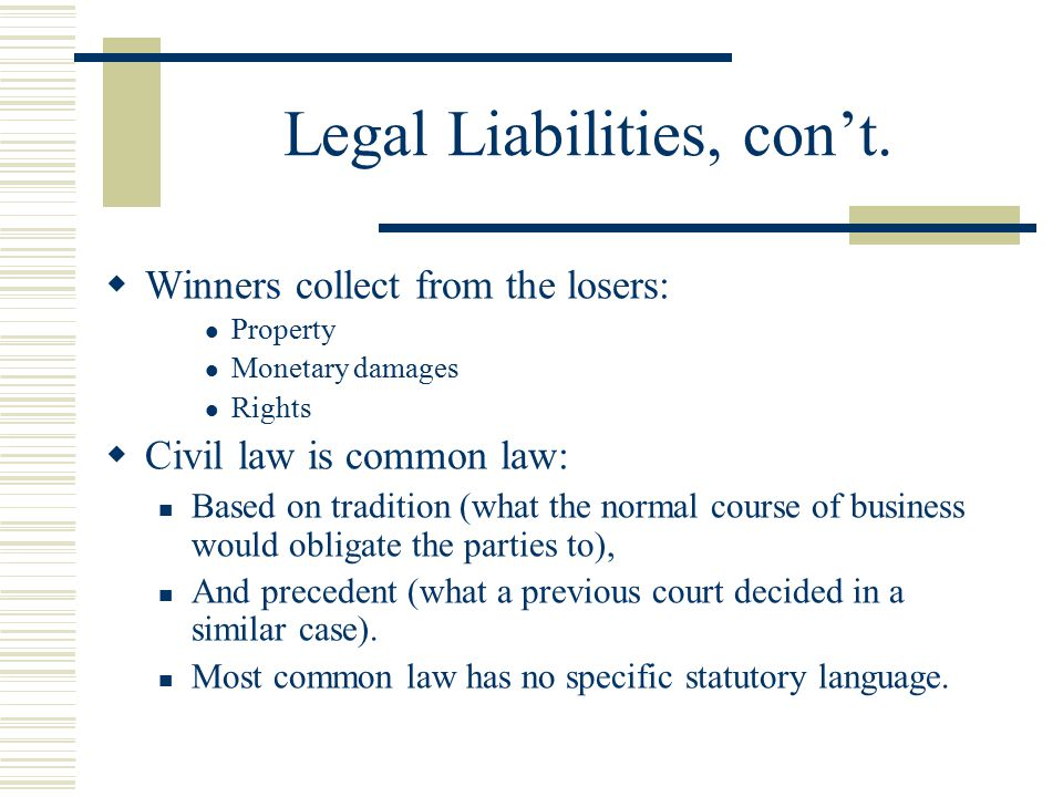 Legal Liabilities, con't.