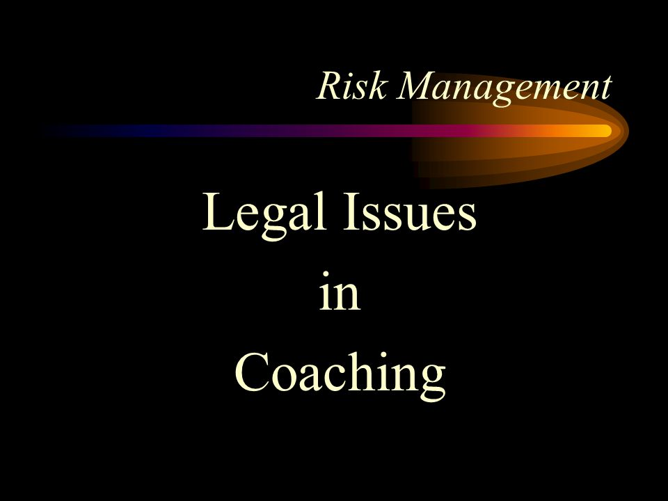 Risk Management Legal Issues in Coaching