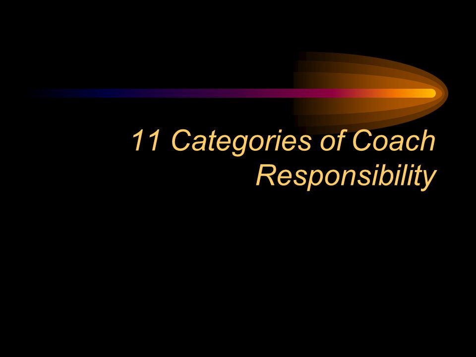 11 Categories of Coach Responsibility
