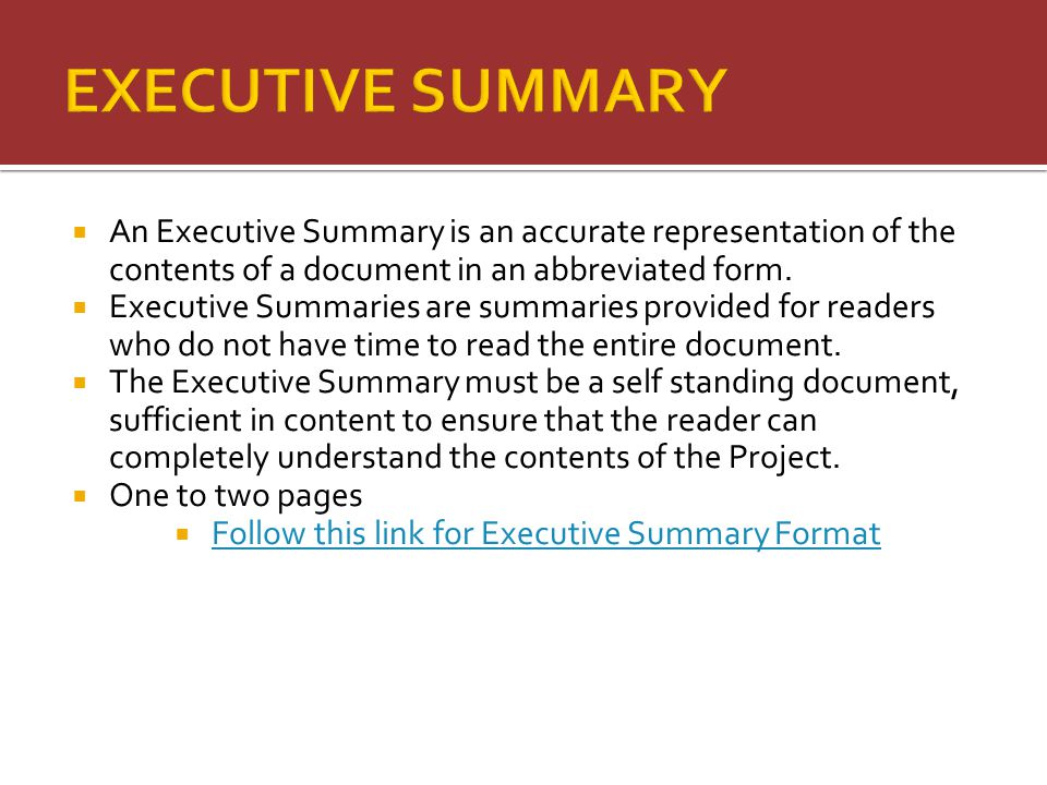  An Executive Summary is an accurate representation of the contents of a document in an abbreviated form.  Executive Summaries are summaries provide