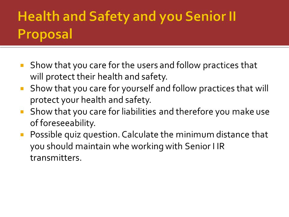  Show that you care for the users and follow practices that will protect their health and safety.