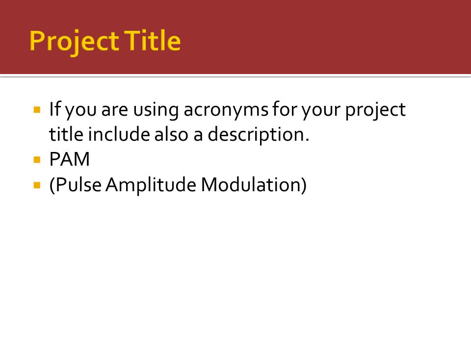  If you are using acronyms for your project title include also a description.