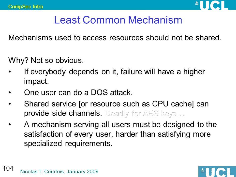 CompSec Intro Nicolas T. Courtois, January 2009 104 Least Common Mechanism