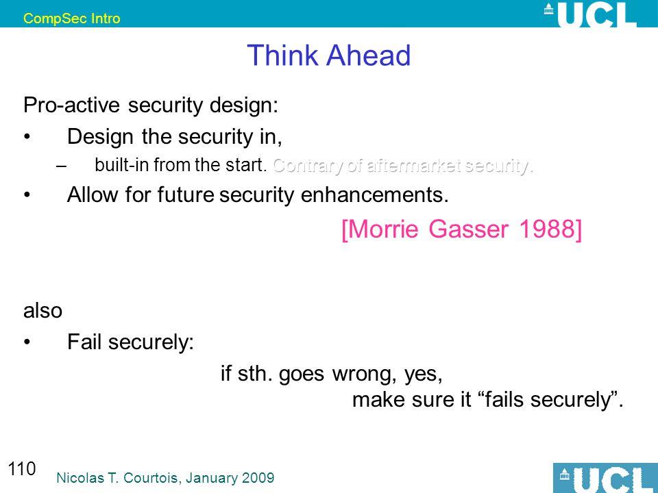 CompSec Intro Nicolas T. Courtois, January 2009 110 Think Ahead