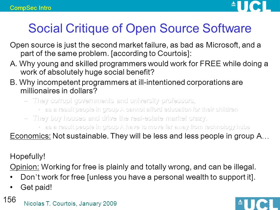 CompSec Intro Nicolas T. Courtois, January 2009 156 Social Critique of Open Source Software