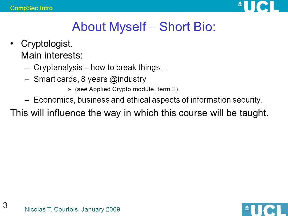 CompSec Intro Nicolas T. Courtois, January 2009 14 Security: Definition 2. asset holder
