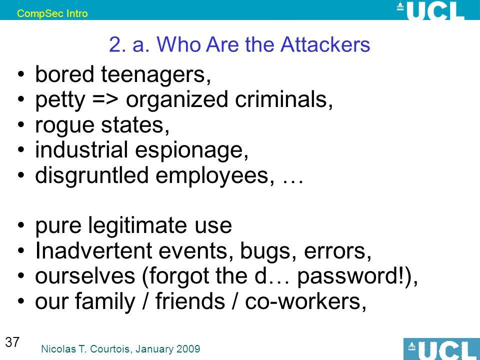 CompSec Intro Nicolas T. Courtois, January 2009 37 2.