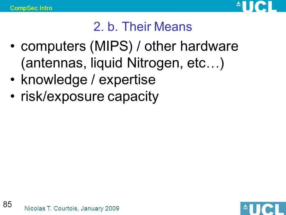 CompSec Intro Nicolas T. Courtois, January 2009 85 2.