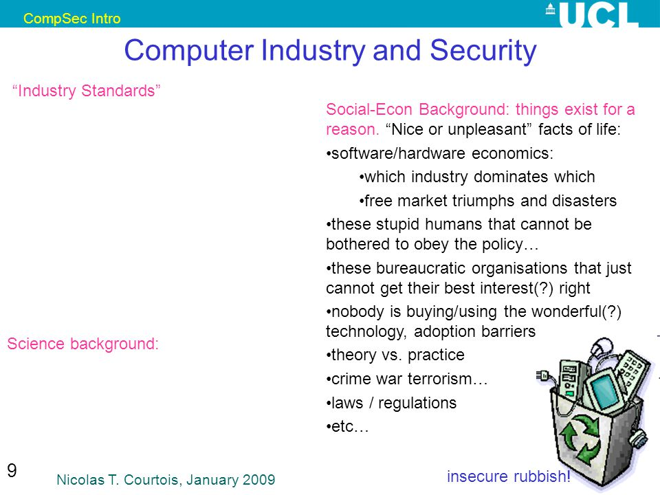 CompSec Intro Nicolas T. Courtois, January 2009 60 *Defenders relevant though boring vocabulary..