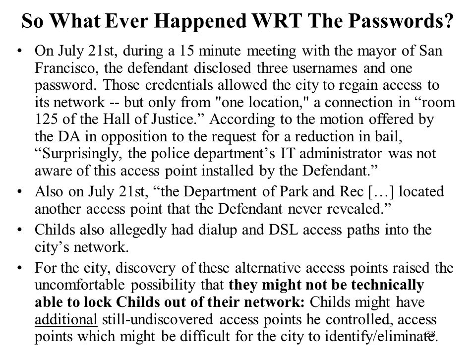 38 So What Ever Happened WRT The Passwords.