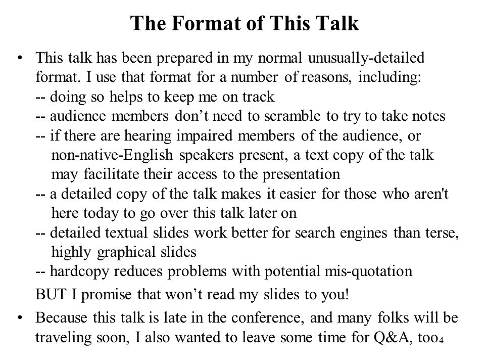 4 The Format of This Talk This talk has been prepared in my normal unusually-detailed format.
