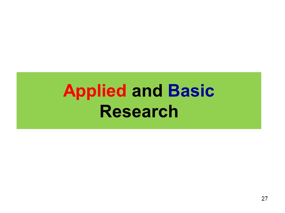 Applied and Basic Research 27