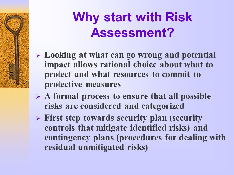 Why start with Risk Assessment.