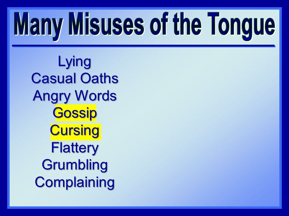 Lying Casual Oaths Angry Words GossipCursingFlatteryGrumblingComplaining