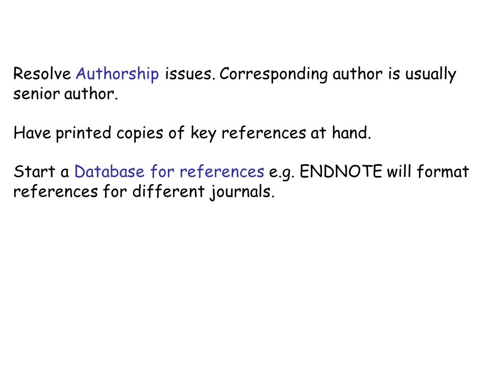 Resolve Authorship issues. Corresponding author is usually senior author.