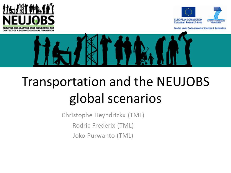 Overview Transport within Neujobs Main drivers and expected trends Scenario matrix definition Scenario analysis Conclusion 4/23/201532