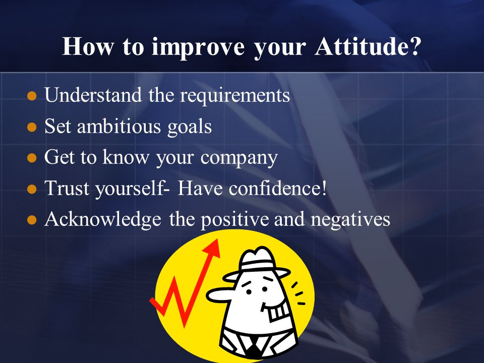 How to improve your Attitude.