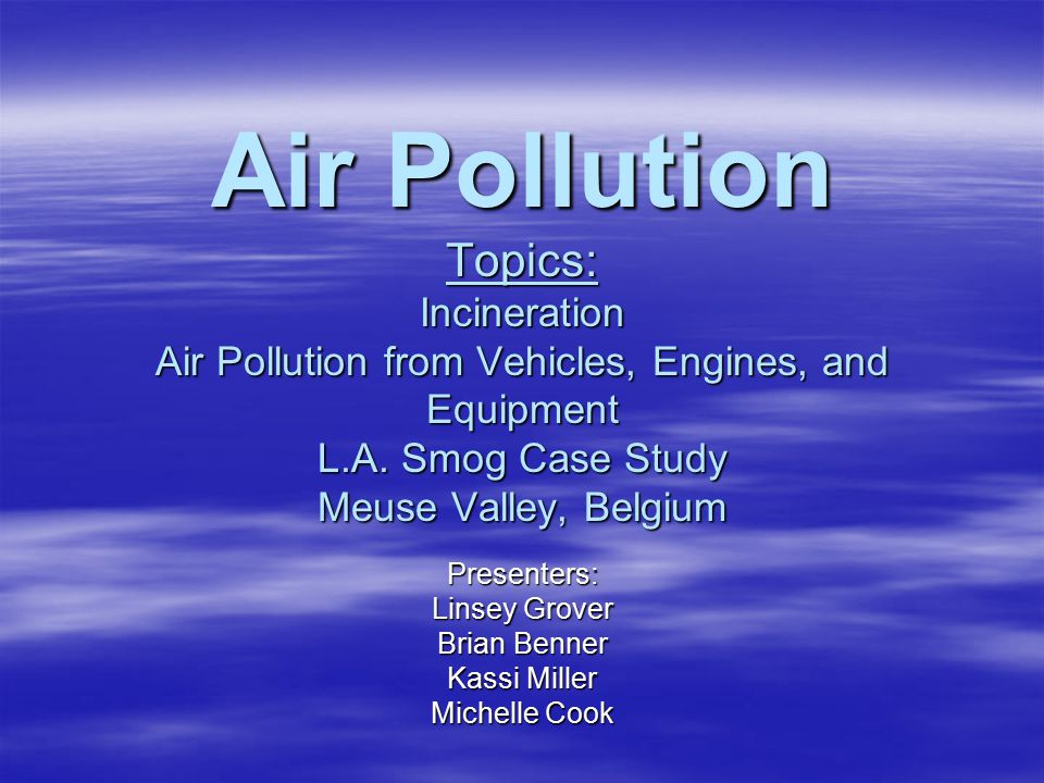 Air Pollution  Air pollution in the United States comes from many types of engines, industries, and commercial operations.