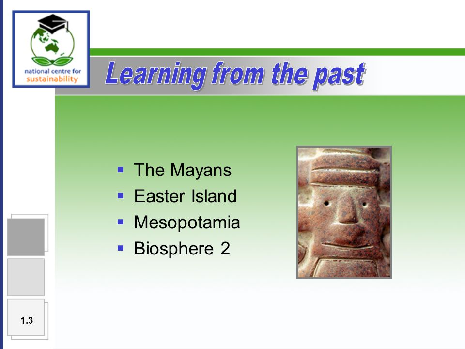  The Mayans  Easter Island  Mesopotamia  Biosphere 2 1.3