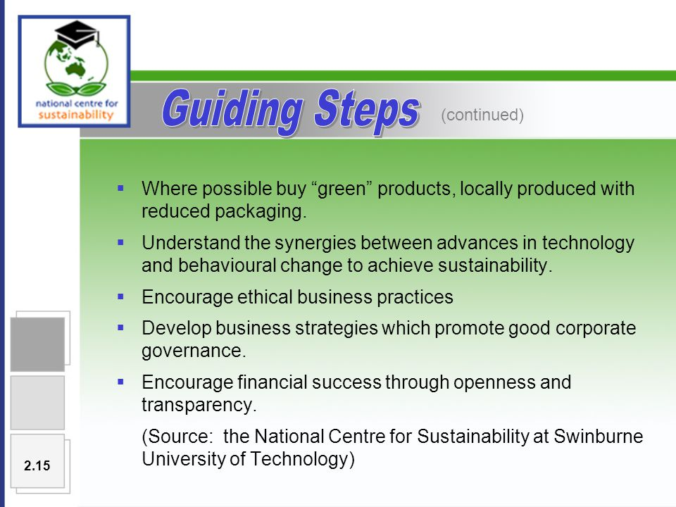  Where possible buy green products, locally produced with reduced packaging.