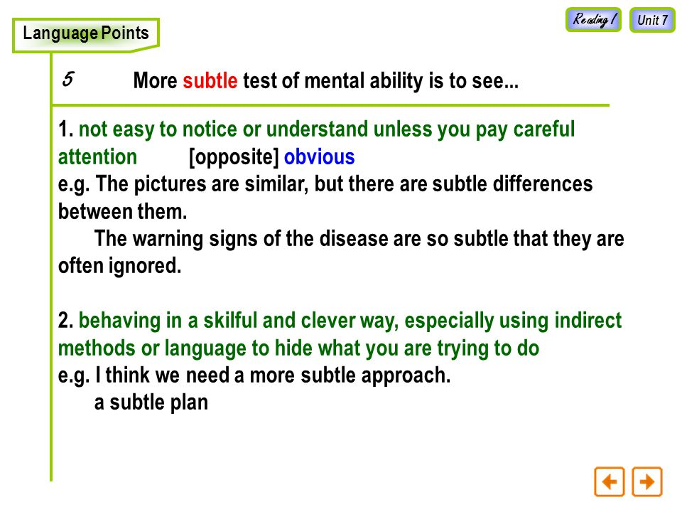 Unit 7 Language Points More subtle test of mental ability is to see...