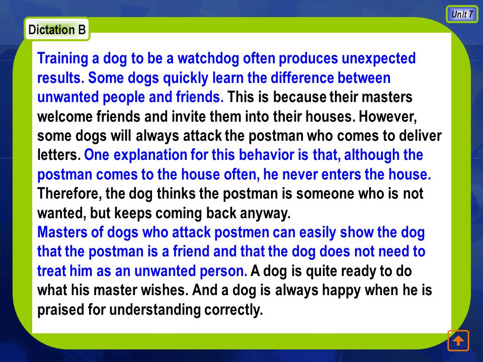 Unit 7 Training a dog to be a watchdog often produces unexpected results.