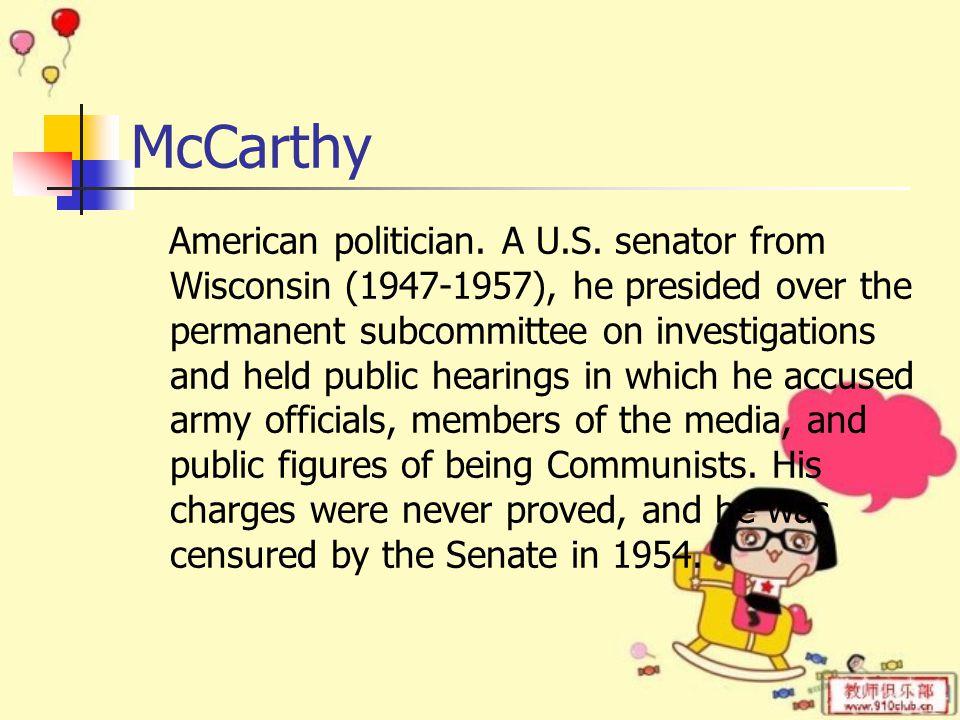McCarthy American politician. A U.S.