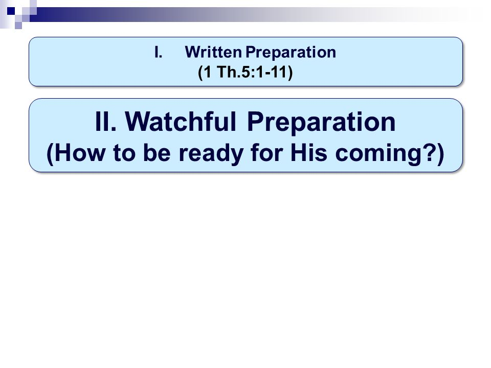 I.Written Preparation (1 Th.5:1-11) I.Written Preparation (1 Th.5:1-11) II.