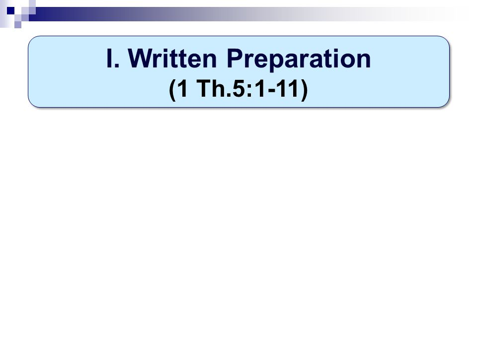 I. Written Preparation (1 Th.5:1-11)