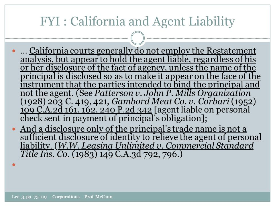 FYI : California and Agent Liability Lec. 3, pp. 75-119 Corporations Prof.